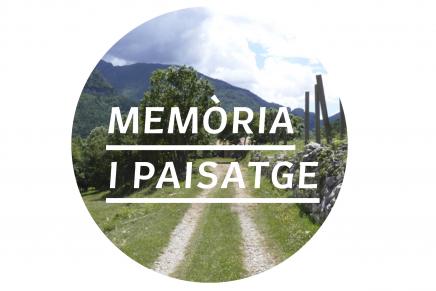 Memòria i Paisatge: el paisatge des de la seva gent